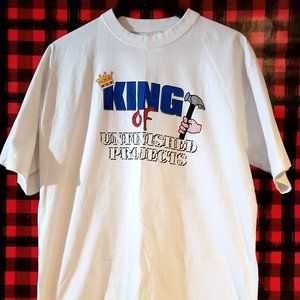 Other - King of unfinished projects T-shirt